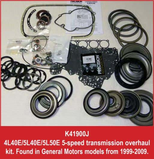 K41900J 4L40E/5L40E/5L50E 5-speed transmission overhaul kit. Found in General Motors models from 1999-2009.