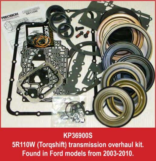 KP36900S 5R110W (Torqshift) transmission overhaul kit. Found in Ford models from 2003-2010.
