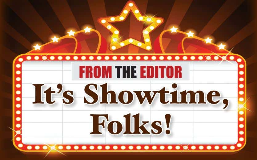 FROM THE EDITOR It's Showtime, Folks!