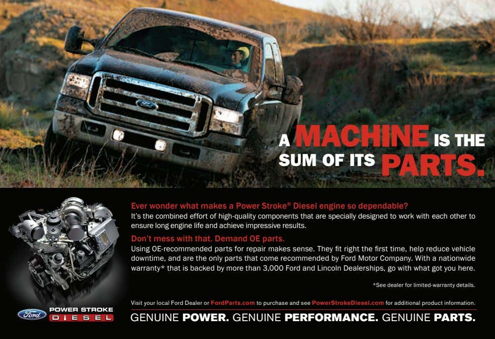A MACHINE IS THE SUM OF ITS PARTS. Ever wonder what makes a Power Stroke