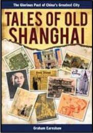 of Old Hong Kong and the editor of Decadence Mandchoue . Tales of Old Shanghai The