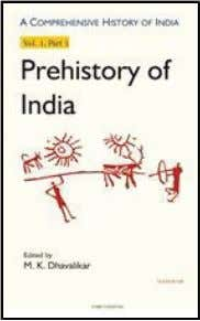 IPG A Comprehensive History of India Prehistory of India: Vol. 1, Part 1 M. K. Dhavalikar