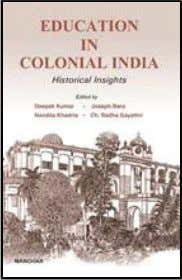 magazines. She is the author of Delhi: India in One City . Education in Colonial India