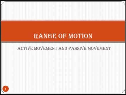 Range of motion Range of motion is a basic technique used for the examination of