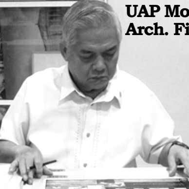 UAP Mourns Passing of Arch. Fidel Jose Siapno The United Architects of the Philip- pines