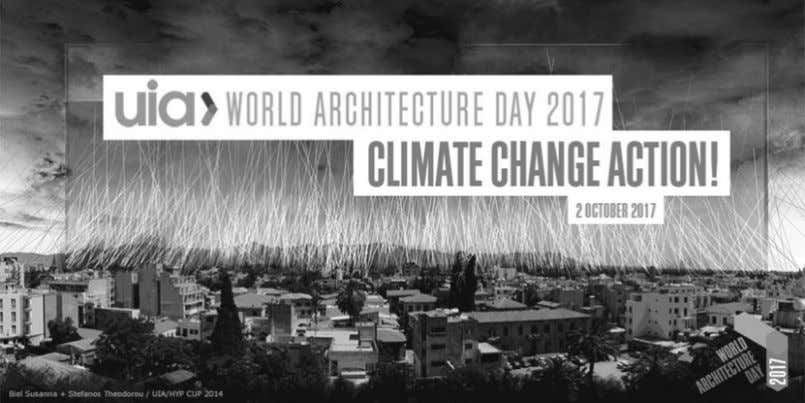 UIA announces World Architecture Day Theme The International Union of Archi- tects (UIA) representing more than