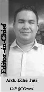 Arch. Edlee Tusi UAP-QC Central Editor –in-Chief
