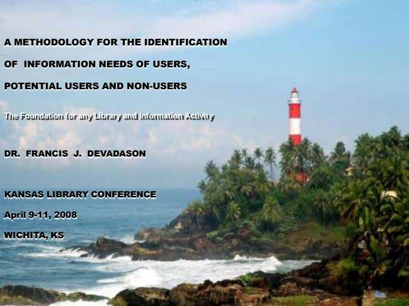 A METHODOLOGY FOR THE IDENTIFICATION OF INFORMATION NEEDS OF USERS, POTENTIAL USERS AND NON-USERS The
