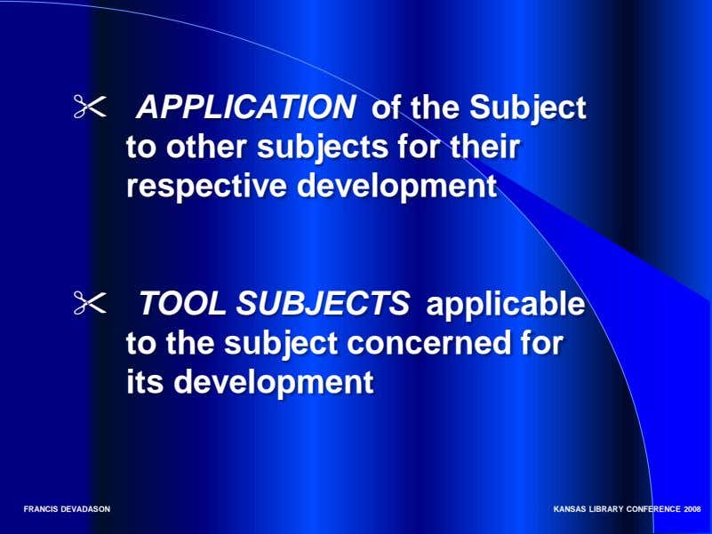  APPLICATION of the Subject to other subjects for their respective development  TOOL SUBJECTS