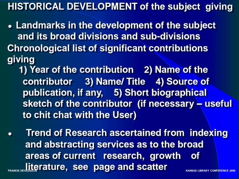 HISTORICAL DEVELOPMENT of the subject giving ● Landmarks in the development of the subject and