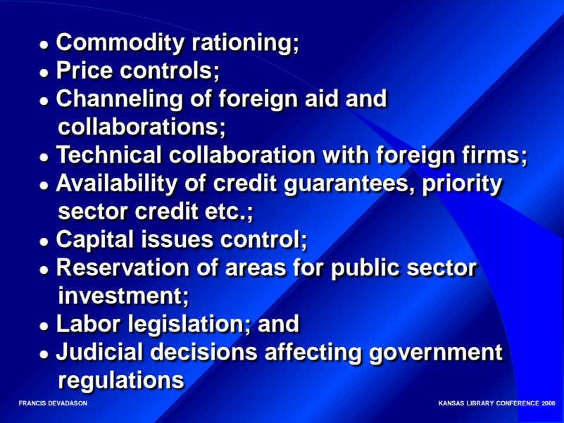 ● Commodity rationing; ● Price controls; ● Channeling of foreign aid and collaborations; ● Technical