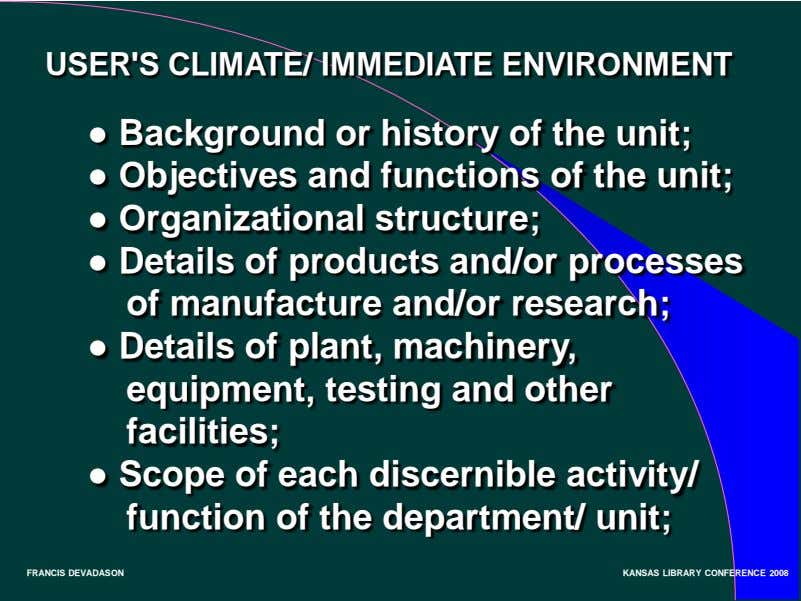 USER'S CLIMATE/ IMMEDIATE ENVIRONMENT ● Background or history of the unit; ● Objectives and functions