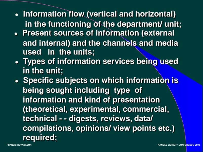 ● Information flow (vertical and horizontal) in the functioning of the department/ unit; ● Present