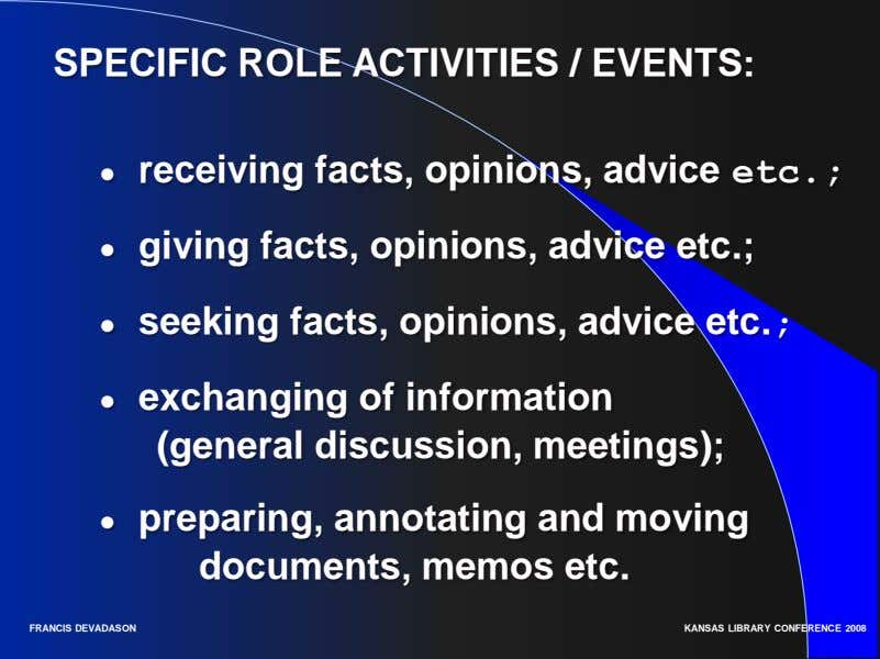SPECIFIC ROLE ACTIVITIES / EVENTS: ● receiving facts, opinions, advice etc.; ● giving facts, opinions,