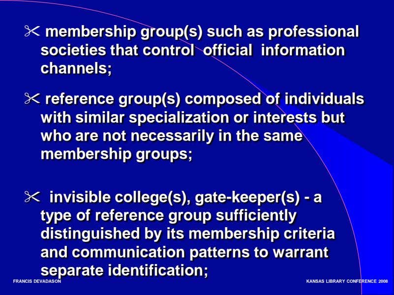  membership group(s) such as professional societies that control official information channels;  reference
