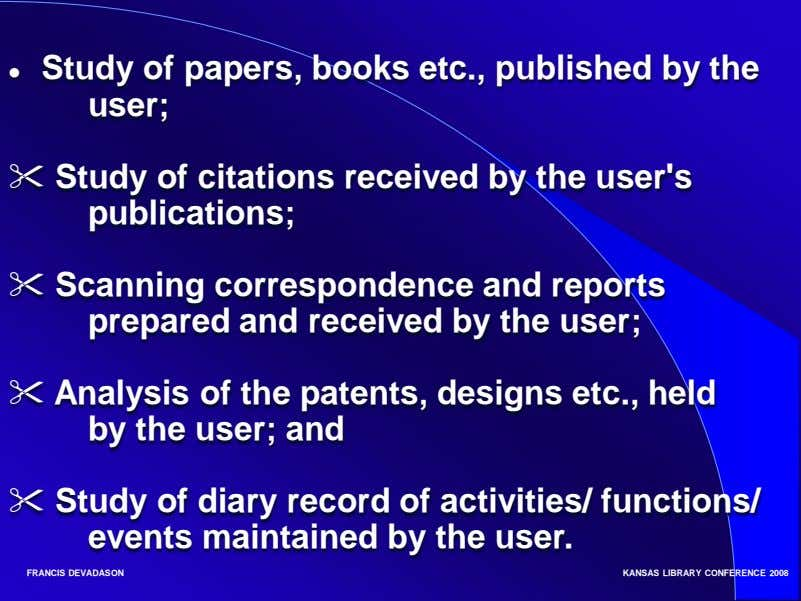 ● Study of papers, books etc., published by the user;  Study of citations received