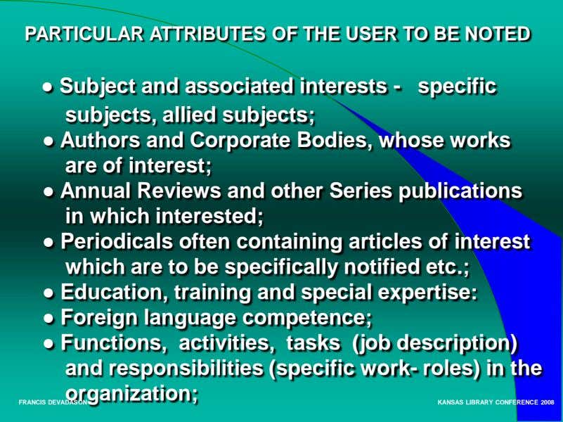 PARTICULAR ATTRIBUTES OF THE USER TO BE NOTED ● Subject and associated interests - specific