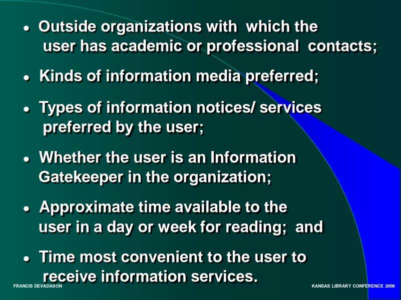 ● Outside organizations with which the user has academic or professional contacts; ● Kinds of