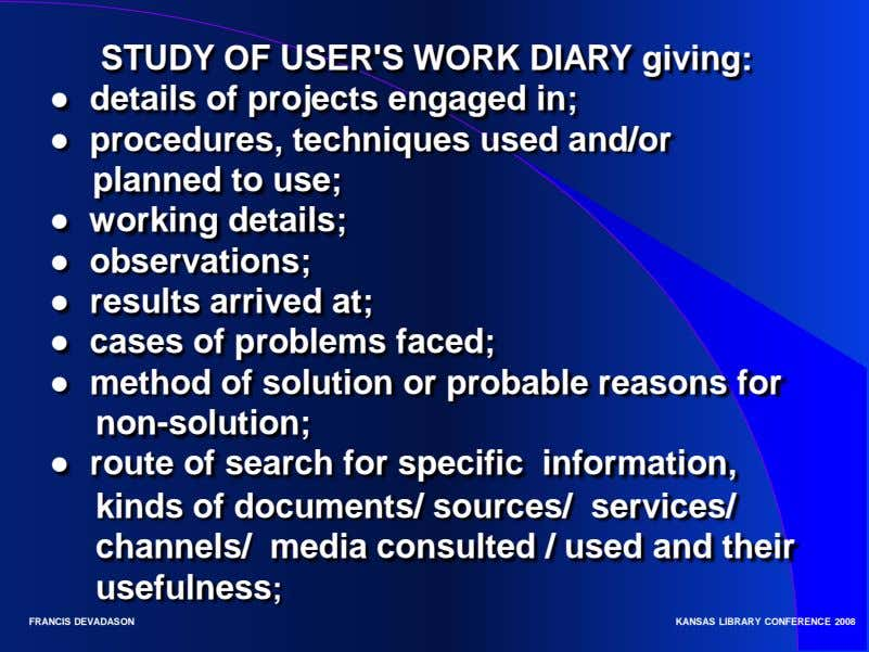 STUDY OF USER'S WORK DIARY giving: ● details of projects engaged in; ● procedures, techniques