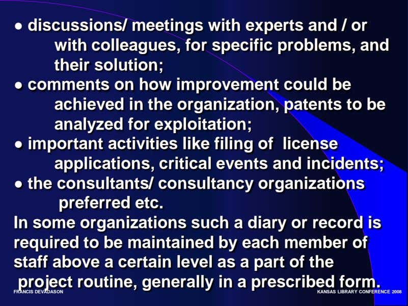 ● discussions/ meetings with experts and / or with colleagues, for specific problems, and their