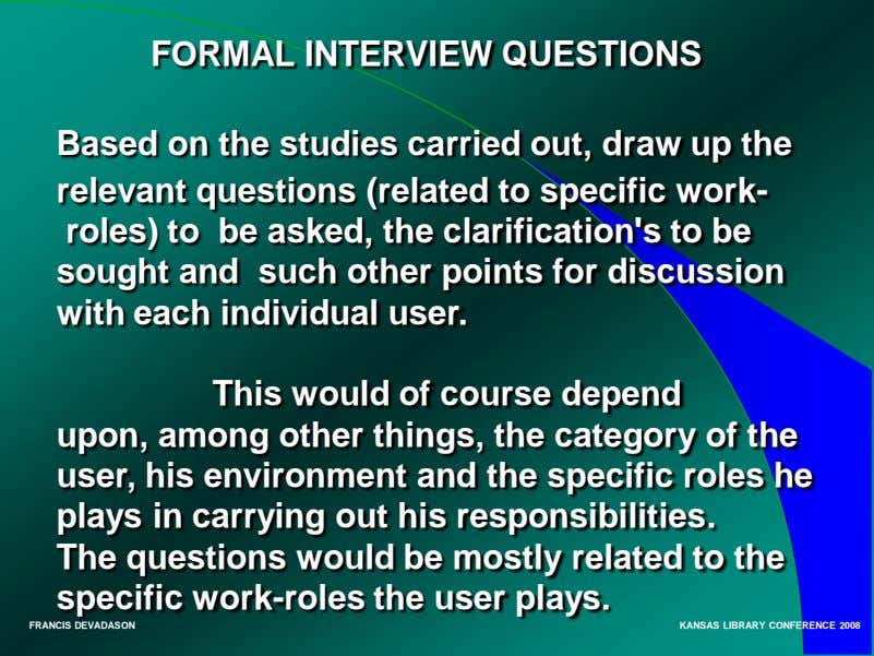 FORMAL INTERVIEW QUESTIONS Based on the studies carried out, draw up the relevant questions (related