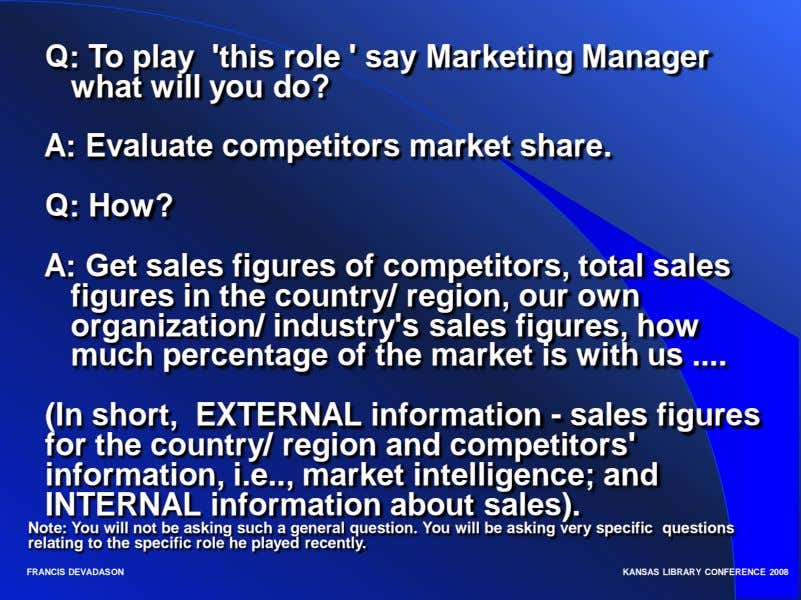 Q: To play 'this role ' say Marketing Manager what will you do? A: Evaluate