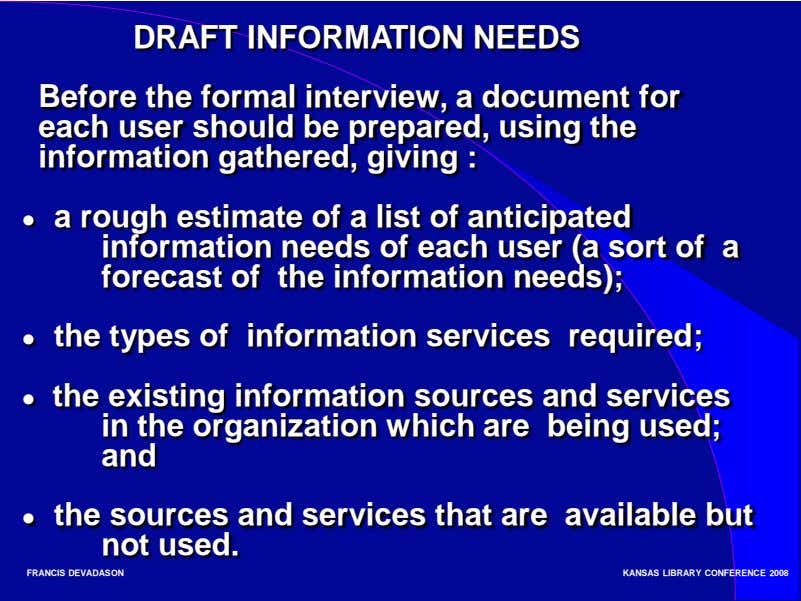 DRAFT INFORMATION NEEDS Before the formal interview, a document for each user should be prepared,