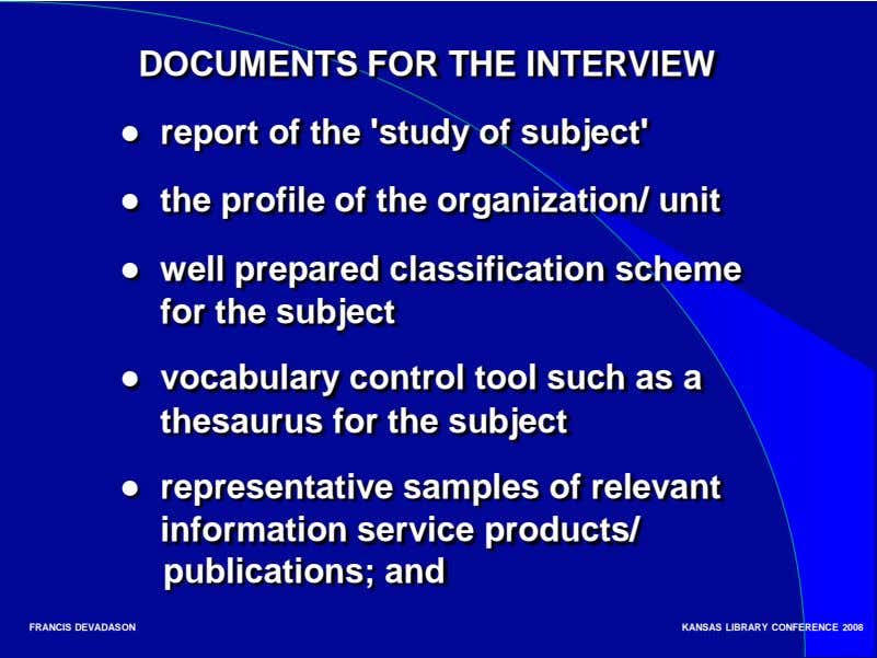 DOCUMENTS FOR THE INTERVIEW ● report of the 'study of subject' ● the profile of