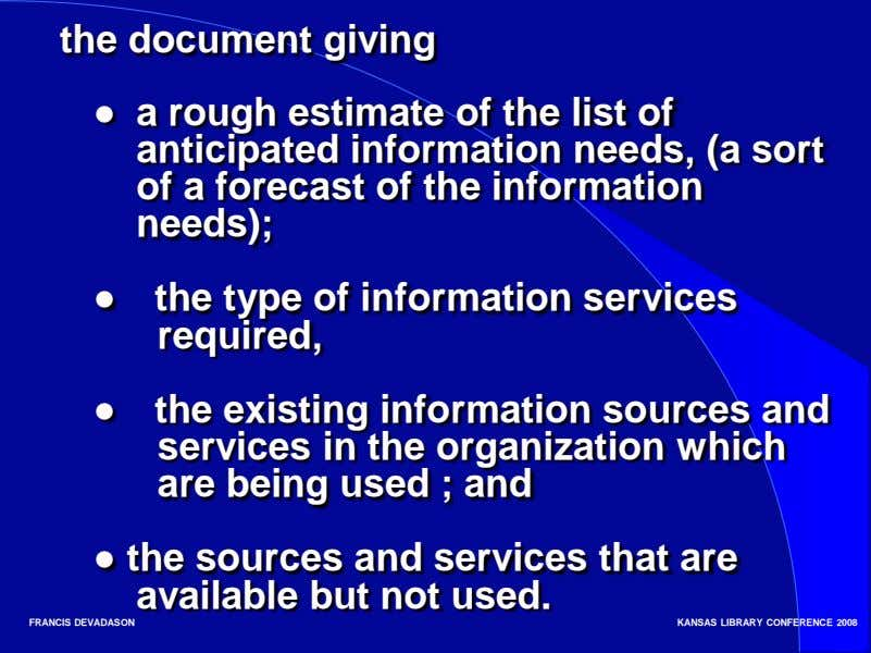 the document giving ● a rough estimate of the list of anticipated information needs, (a