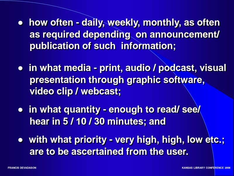 ● how often - daily, weekly, monthly, as often as required depending on announcement/ publication