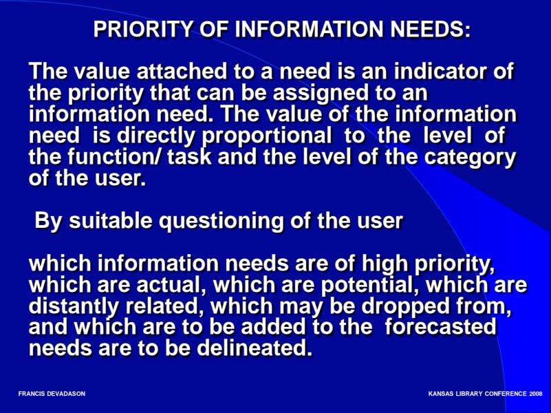 PRIORITY OF INFORMATION NEEDS: The value attached to a need is an indicator of the