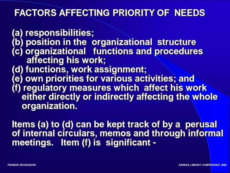 FACTORS AFFECTING PRIORITY OF NEEDS (a) responsibilities; (b) position in the organizational structure (c)