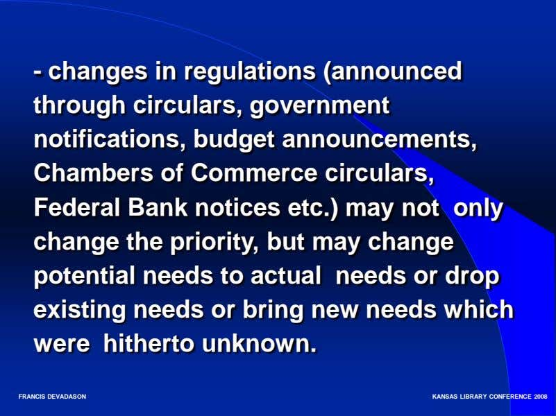 - changes in regulations (announced through circulars, government notifications, budget announcements, Chambers of