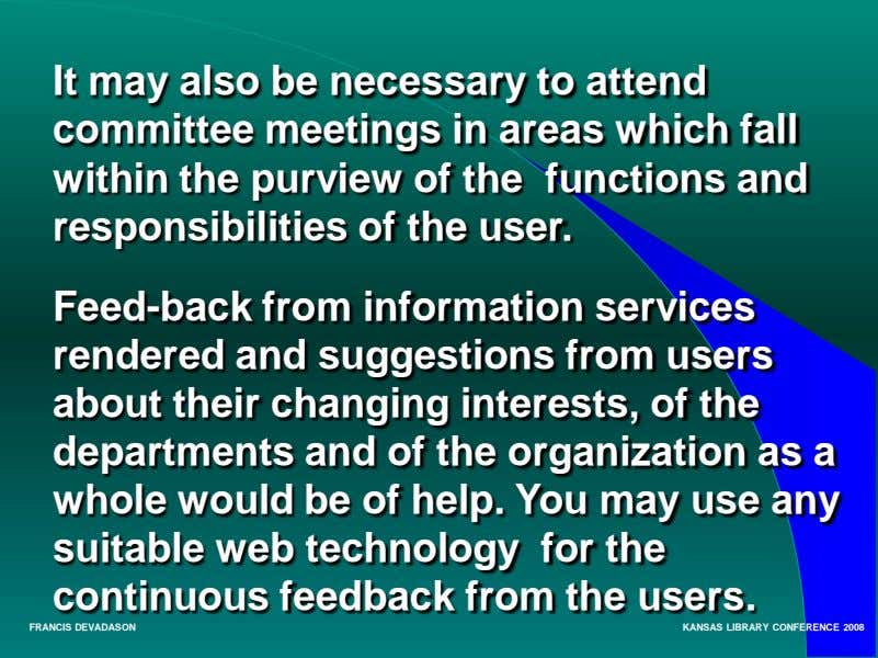 It may also be necessary to attend committee meetings in areas which fall within the
