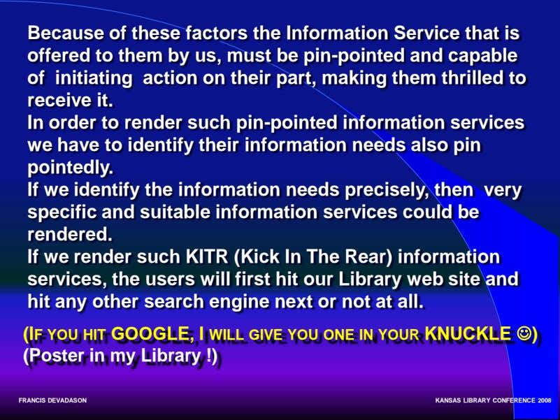 Because of these factors the Information Service that is offered to them by us, must