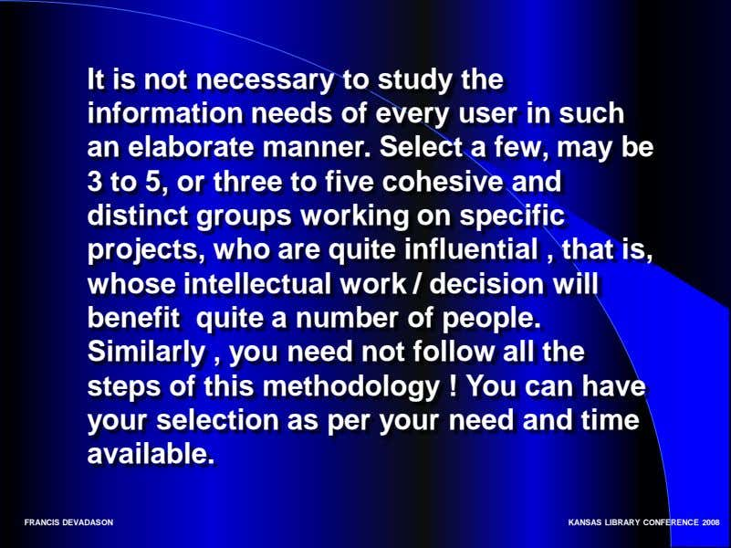 It is not necessary to study the information needs of every user in such an