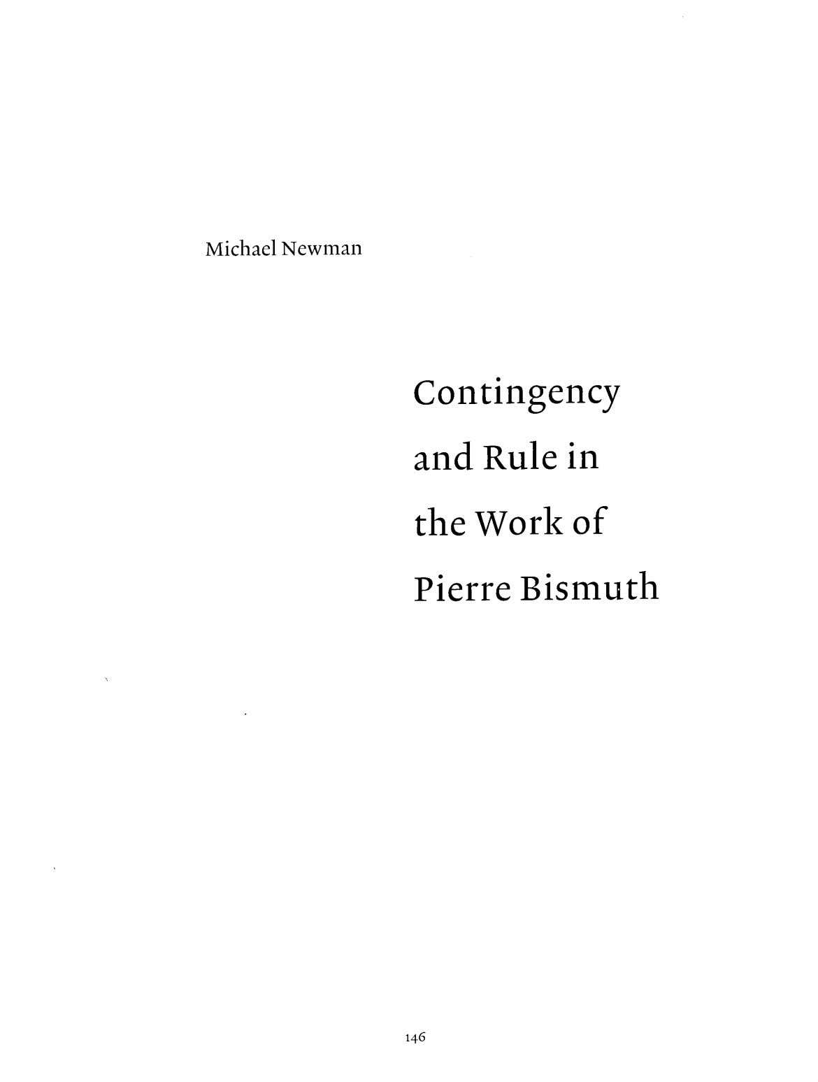 Michael Newman Contingency and Rule in the Work of Pierre Bismuth