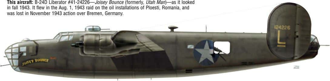 This aircraft: B-24D Liberator #41-24226—Joisey Bounce (formerly, Utah Man)—as it looked in fall 1943. It