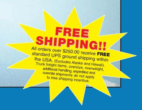 FREEFREE All SHIPPING!!SHIPPING!! orders over standard UPS $250.00 receive FREE ground shipping within the USA.