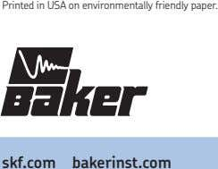 Printed in USA on environmentally friendly paper. skf.com bakerinst.com