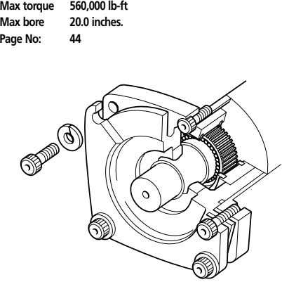 Max torque 560,000 lb-ft Max bore 20.0 inches. Page No: 44
