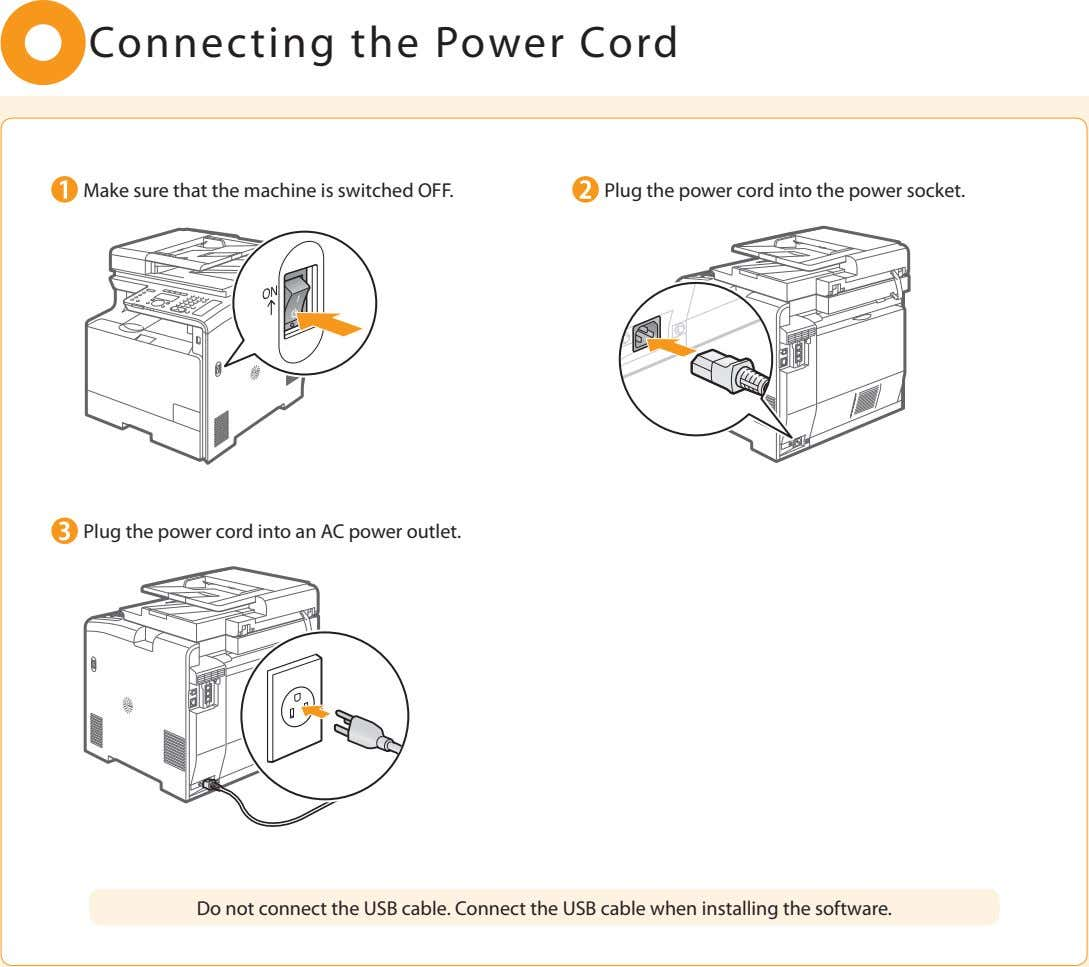 Connecting the Power Cord Make sure that the machine is switched OFF. Plug the power