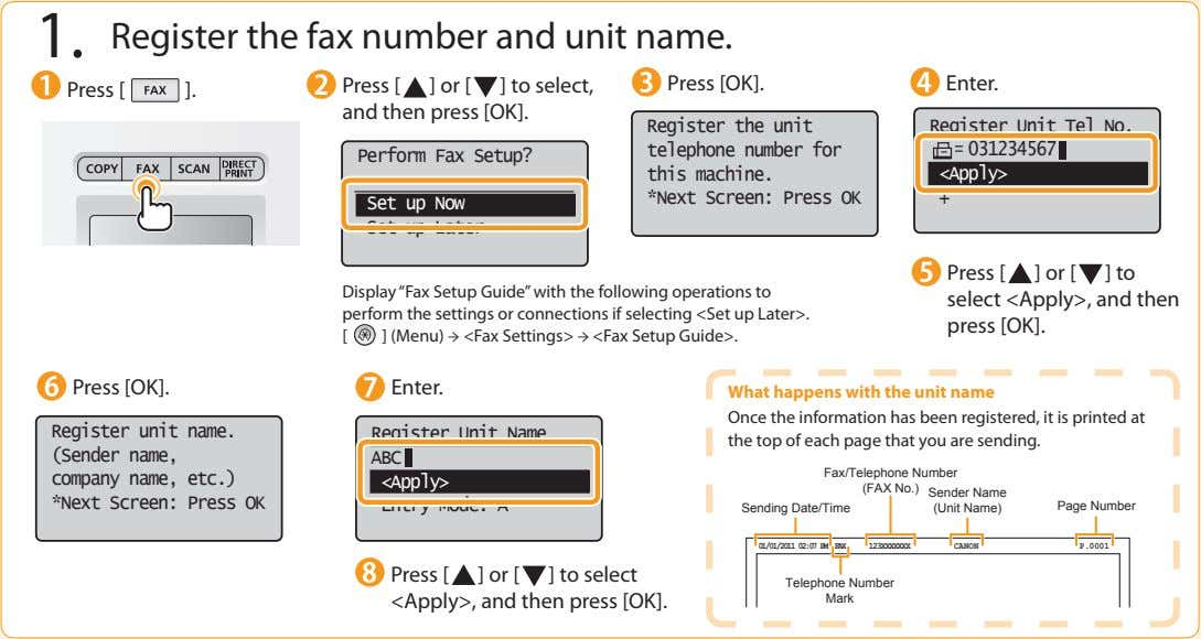 1. Register the fax number and unit name. Press [ Press [ ] or [
