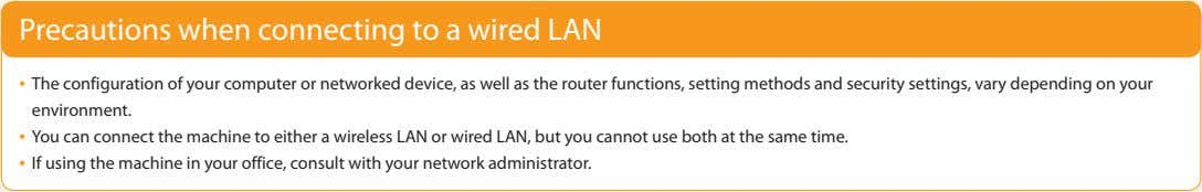 Precautions when connecting to a wired LAN • The configuration of your computer or networked