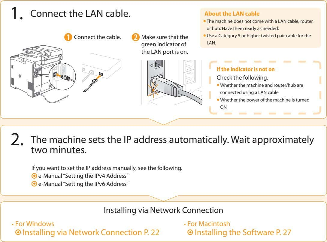 1. Connect the LAN cable. About the LAN cable Connect the cable. Make sure that