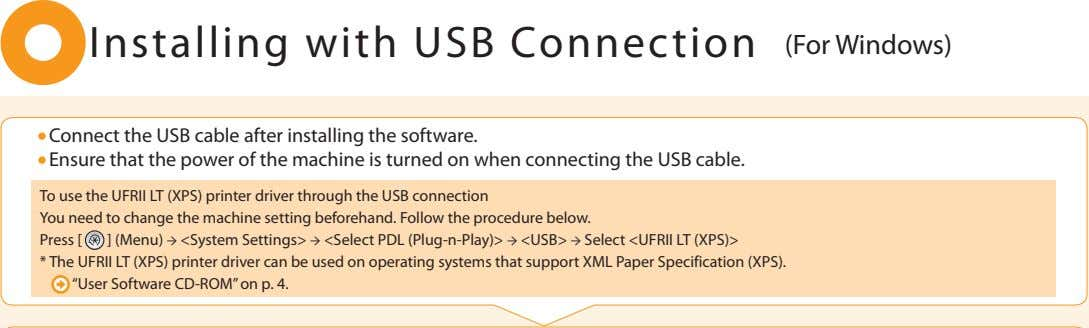 Installing with USB Connection (For Windows) • Connect the USB cable after installing the software.