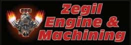 Zegil Automotive & Machining offers Engine Rebuilds • Head Re-Surfacing Flywheel Re-Surfacing And Much More