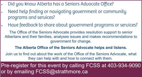    The Office of the Seniors Advocate provides resolution support to senior Albertans