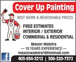 Cover Up Painting BEST WORK & REASONABLE PRICES FREE ESTIMATES INTERIOR / EXTERIOR COMMERIAL &