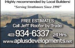 "(Highly recommended by Local Builders) ""Serving Strathmore Since 1990"" FREE ESTIMATES Call Jeff (Roofer by"